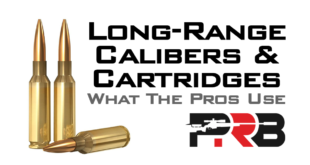 Long Range Calibers and Cartridges